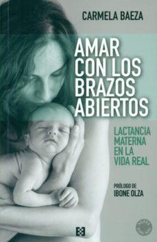 Libros de audio descargar mp3 sin membresía AMAR CON LOS BRAZOS ABIERTOS de C. BAEZA 9788490551592 en español