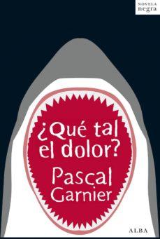 Ebook descargar gratis para kindle ¿QUE TAL EL DOLOR? CHM RTF PDF de PASCAL GARNIER