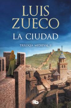 la ciudad (trilogía medieval 2) (ebook)-luis zueco-9788490695692