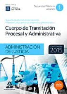 Concursopiedraspreciosas.es Cuerpo De Tramitación Procesal Y Administrativa De La Administración De Justicia. Supuestos Prácticos Volumen I - Image
