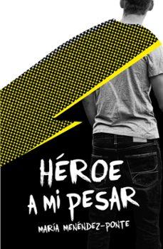 Buena descarga de libros electrónicos gratis HEROE A MI PESAR