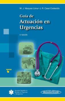 guia de actuacion en urgencias (5ª ed.)-manuel jose vazquez lima-jose ramon casal codesido-9788491100492