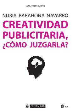 creatividad publicitaria, ¿cómo juzgarla?-nuria barahona navarro-9788491165392