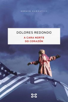 Descargar libros en pdf. A CARA NORTE DO CORAZON de DOLORES REDONDO 9788491216292