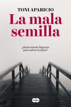Descargar libro google gratis LA MALA SEMILLA PDF ePub