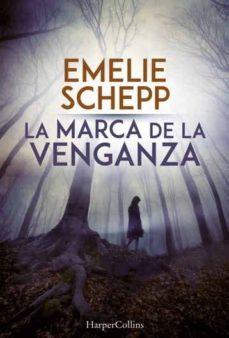 la marca de la venganza-emelie schepp-9788491391692