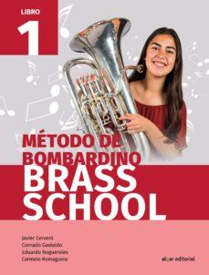 Descargar METODO DE BOMBARDINO BRASS SCHOOL LIBRO 1 gratis pdf - leer online