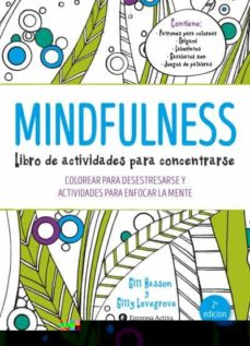 Chapultepecuno.mx Mindfulness. Libro De Actividades Para Concentrarse : Colorear Para Desestresarse Y Actividades Para Enfocar La Mente Image