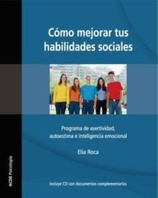 Bressoamisuradi.it Como Mejorar Tus Habilidades Sociales: Programa De Asertividad, A Utoestima E Inteligencia Emocional (4ª Ed.revisada) Image