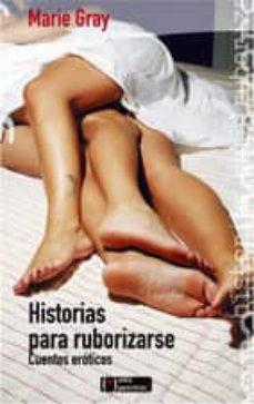 Descargar libros de google ipad HISTORIAS PARA RUBORIZARSE (CUENTOS EROTICOS) de MARIE GRAY ePub CHM PDF 9788493485092 (Spanish Edition)