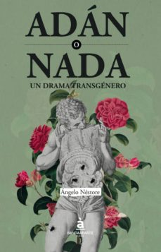 Los mejores libros para descargar en ipad ADAN O NADA: UN DRAMA TRANSGENERO 9788494612992 in Spanish FB2 CHM