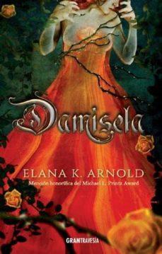 Descarga gratuita de libros electrónicos para teléfonos móviles DAMISELA in Spanish CHM PDF de ELANA K. ARNOLD 9788494799792
