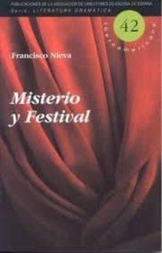 MISTERIO Y FESTIVAL - FRANCISCO NIEVA |