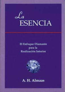 la esencia: el enfoque diamante para la realizacion interior-a.h. almaas-9788495593092