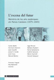 Inmaswan.es L Escena Del Futur: Memoria De Les Arts Esceniques Als Paisos Cat Alans (1975-2005) Image