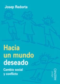 Descarga gratuita de libros isbn HACIA UN MUNDO DESEADO: CAMBIO SOCIAL Y CONFLICTO en español