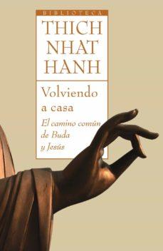 volviendo a casa: el camino comun de buda y jesus-thich nhat hanh-9788497544092