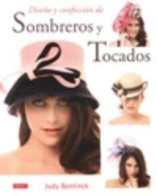 Descargar libros electrónicos de Google Play DISEÑO Y CONFECCION DE SOMBREROS Y TOCADOS 9788498745092 en español ePub PDB