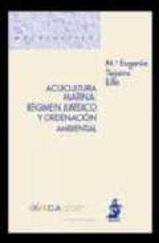 Descargar ACUICULTURA MARINA: REGIMEN JURIDICO Y ORDENACION AMBIENTAL gratis pdf - leer online