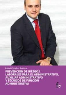 Descarga de libros electrónicos de reddit: PREVENCION DE RIESGOS LABORALES PARA ADMINISTRATIVO, AUXILIAR ADM INISTRATIVO Y TECNICOS DE FUNCION ADMINISTRATIVA de RAFAEL CEBALLOS ATIENZA iBook RTF (Spanish Edition)