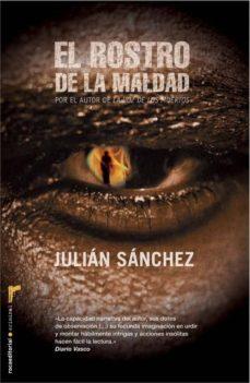 Descarga gratis ebooks para kindle fire EL ROSTRO DE LA MALDAD de JULIAN SANCHEZ in Spanish iBook FB2 CHM 9788499183992
