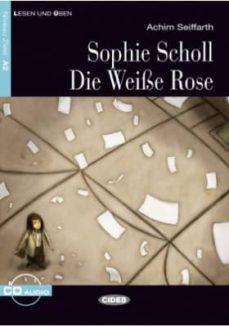 Descargar libros en ipad 2 SOPHIE SCHOLL DIE WEIBE ROSE (B2) PDB RTF (Spanish Edition) de A. SEFFARTH 9788853013392