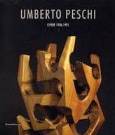umberto peschi: opere 1930-1992-paola (a cura di) ballesi-9788882157692