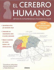 Descargas gratuitas de libros de kindle EL CEREBRO HUMANO: METODO DE AUTOAPRENDIZAJE UTILIZANDO EL COLOR 9789463590792 (Literatura española)