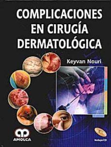 Descargas de libros gratuitos de Epub COMPLICACIONES EN CIRUGIA DERMATOLOGICA RTF iBook 9789588473192 en español de KEYVAN NOURI