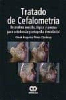 Descargar ebooks alemanes TRATADO DE CEFALOMETRIA: UN ANALISIS SENCILLO, LOGICO Y PRECISO P ARA ORTODONCIA Y ORTOPEDIA DENTOFACIAL 9789588760292 PDF de CESAR AUGUSTO PEREZ CORDOVA (Literatura española)