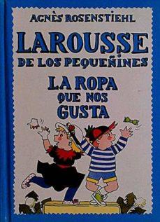 Emprende2020.es Larousse De Los Pequeñines. La Ropa Que Nos Gusta Image
