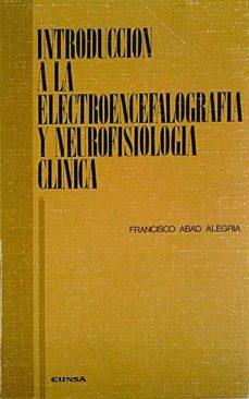 INTRODUCCIÓN A LA ELECTROENCEFALOGRAFÍA Y NEUROFISIOLOGÍA CLÍNICA - FRANCISCO ABAD ALEGRÍA   Adahalicante.org