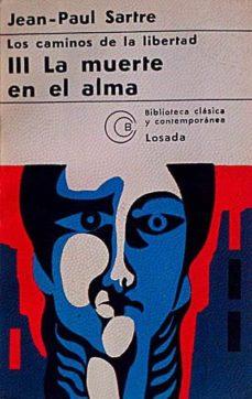 LOS CAMINOS DE LA LIBERTAD. III LA MUERTE EN EL ALMA - JEAN PAUL SARTRE | Adahalicante.org