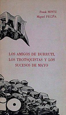 Bressoamisuradi.it Los Amigos De Durruti, Los Trostsquistas Y Los Sucesos De Mayo Image