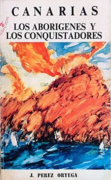 Eldeportedealbacete.es Canarias. Los Aborígenes Y Los Conquistadores Image