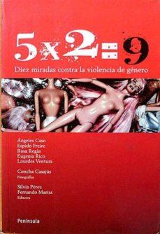 5X2=9 DIEZ MIRADAS CONTRA LA VIOLENCIA DE GÉNERO - VV. AA. | Adahalicante.org