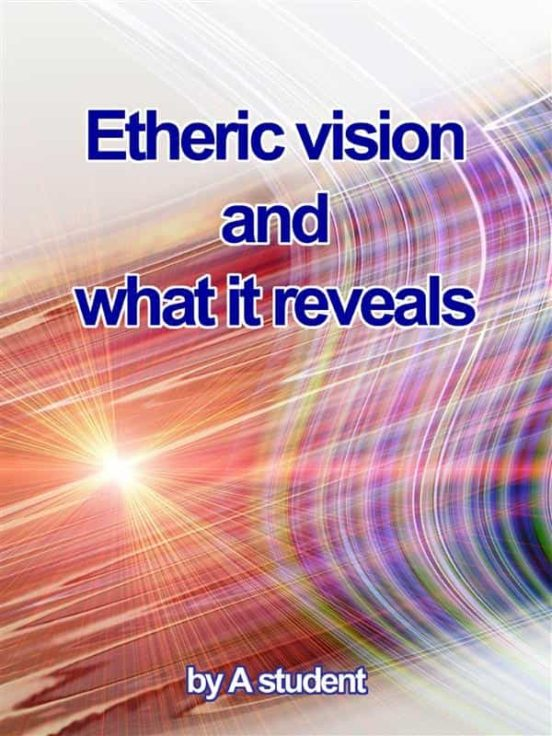 ETHERIC VISION AND WHAT IT REVEALS EBOOK | | Descargar ...