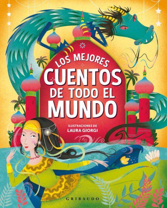 Los Mejores Cuentos De Todo El Mundo Laura Giorgi Casa Del Libro