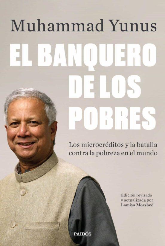 Ebook El Banquero De Los Pobres Ebook De Muhammad Yunus Casa Del Libro