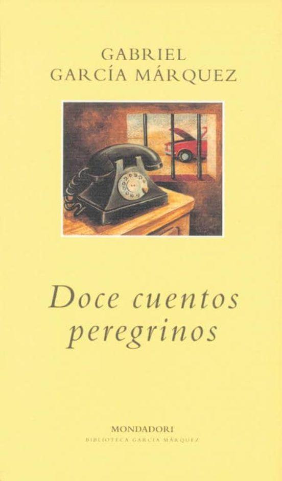 DOCE CUENTOS PEREGRINOS | GABRIEL GARCIA MARQUEZ | Comprar