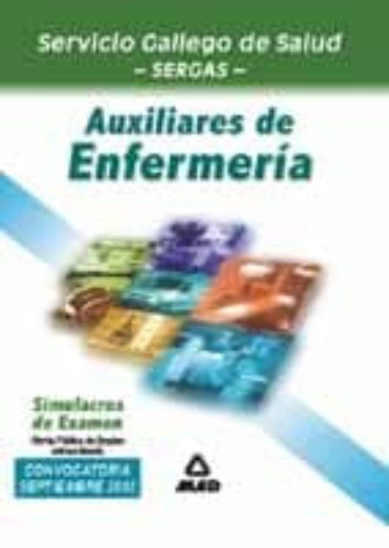 AUXILIARES DE ENFERMERIA DEL SERVICIO GALLEGO DE SALUD: SIMULACRO S DE EXAMEN