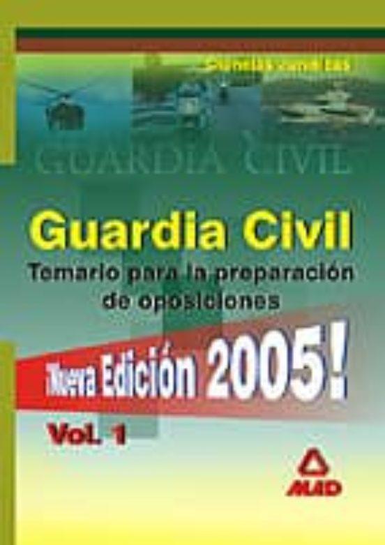 GUARDIA CIVIL. TEMARIO PARA LA PREPARACION DE OPOSICION. CIENCIAS JURIDICAS (VOL. 1)
