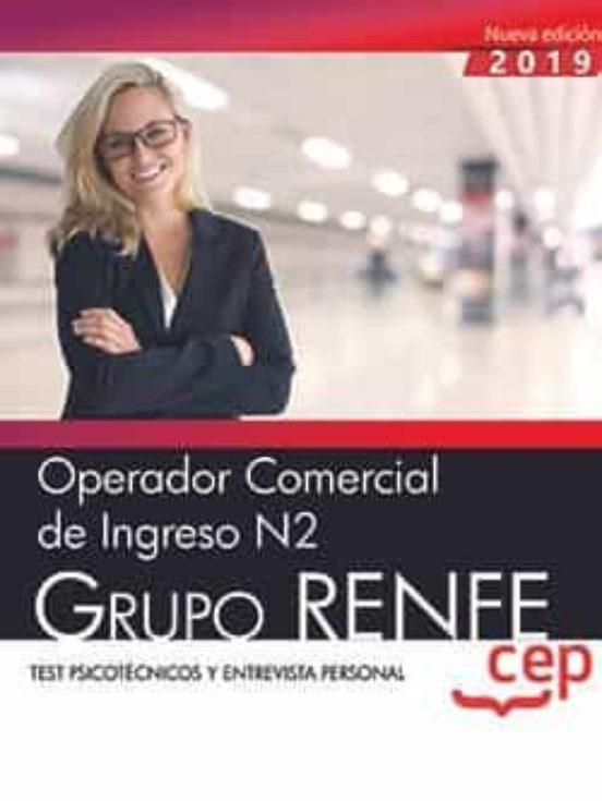 OPERADOR COMERCIAL DE INGRESO N2. GRUPO RENFE. TEST PSICOTÉCNICO Y ENTREVISTA PERSONAL
