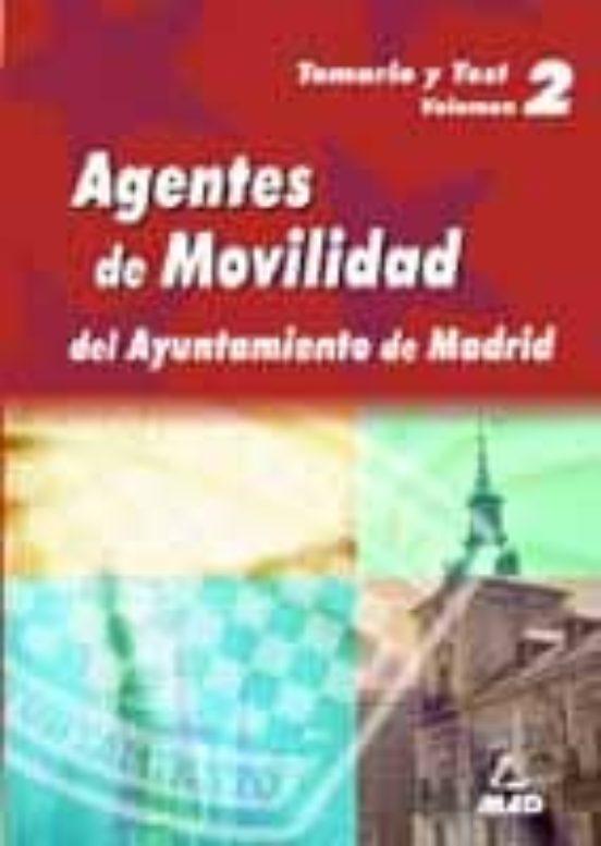 AGENTES DE MOVILIDAD DEL AYUNTAMIENTO DE MADRID. TEMARIO Y TEST ( VOL. 2)
