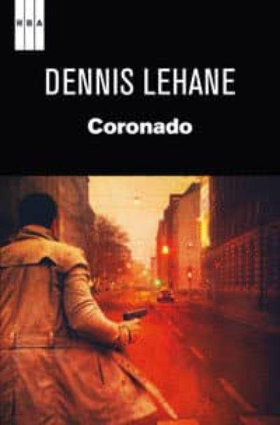 Coronado - Dennis Lehane 9788490061732