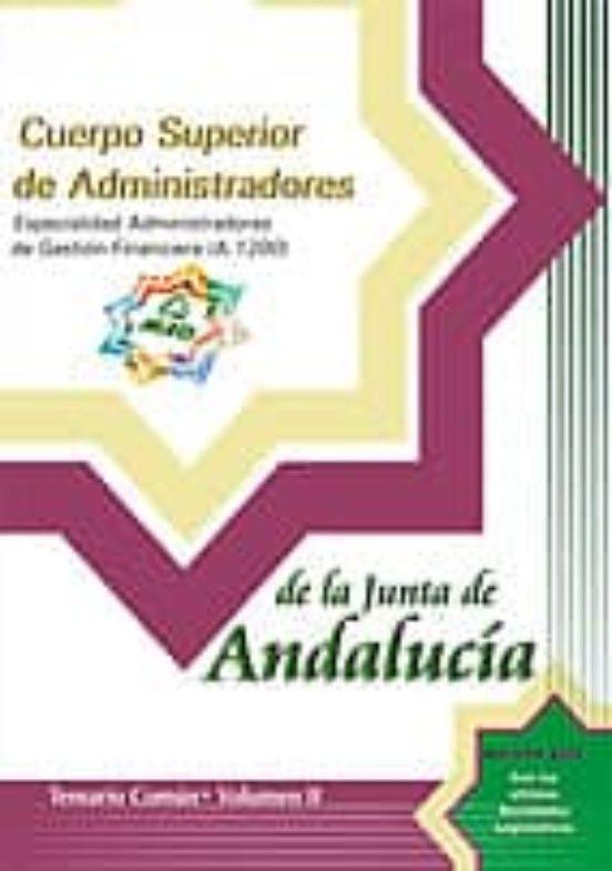 CUERPO SUPERIOR DE ADMINISTRADORES. ESPECIALIDAD ADMINISTRADORES DE GESTION FINANCIERA DE LA JUNTA DE ANDALUCIA (A.1200): TEMARIO (VOL. II)