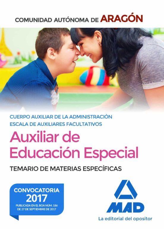 CUERPO AUXILIAR DE LA ADMINISTRACIÓN DE LA COMUNIDAD AUTONOMA DE ARAGON. AUXILIAR DE EDUCACION ESPECIAL. TEMARIO ESPECIFICO