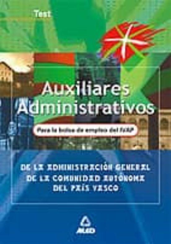 AUXILIARES ADMINISTRATIVOS DE LA ADMINISTRACION GENERAL DE LA COM UNIDAD AUTONOMA DEL PAIS VASCO: TEST (PARA LA BOLSA DE EMPLEO DEL IVAP)