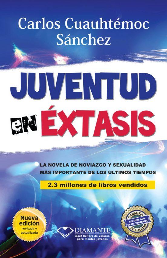 Juventud En Extasis Ebook Carlos Cuauhtemoc Sanchez Descargar Libro Pdf O Epub 9786077627272
