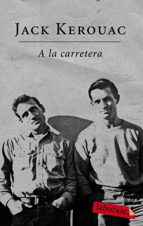 A LA CARRETERA de JACK KEROUAC | Casa del Libro